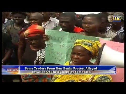 Some Traders From New Benin Protest Alleged Invasion Of Their Shops By Some Men