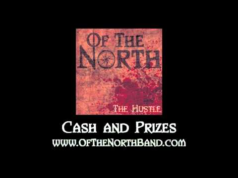 OF THE NORTH Cash and Prizes