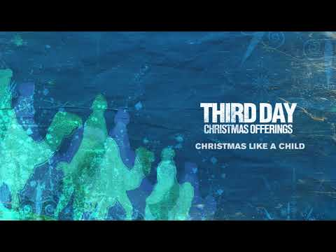Third Day - Christmas Like A Child (Official Audio)