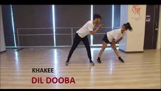 Dil Dooba   Khakee   Pranay Bafna Choreography  