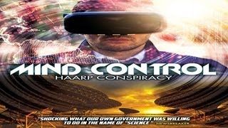 Mind Control: HAARP & The Future of Technology - Secret Weapon Employed to CONTROL OUR MINDS!