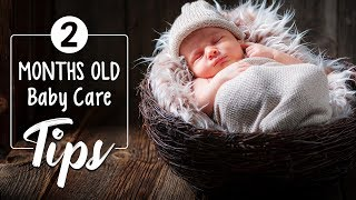 2 Months Old Baby Care Tips