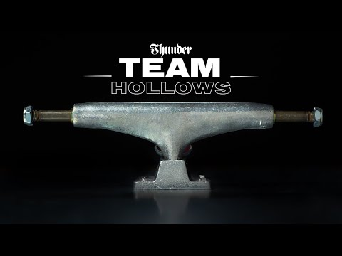 THUNDER TRUCKS: TEAM HOLLOWS