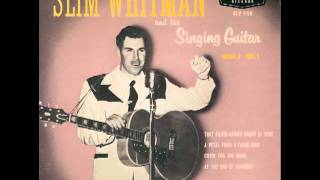 At the End of Nowhere - Slim Whitman