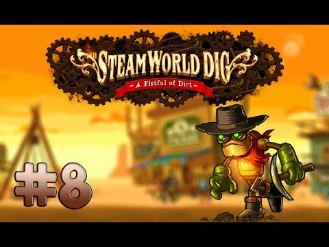 SteamWorld Dig! – Robotic Depths! – [Part 8]