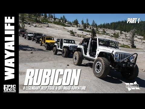 RUBICON : A Legendary Jeep Trail & Off-Road Adventure - Part 1 of 3