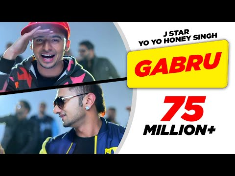 Gabru - J Star ft Yo Yo Honey Singh Official Song HD - International...