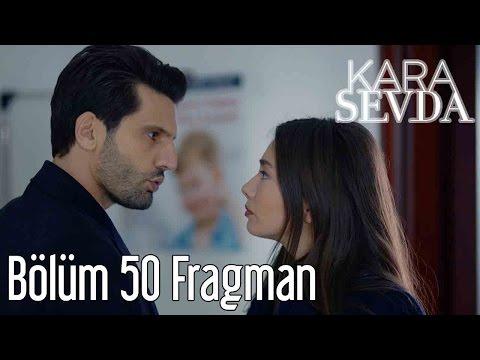 Kara Sevda 50. Bölüm Fragman