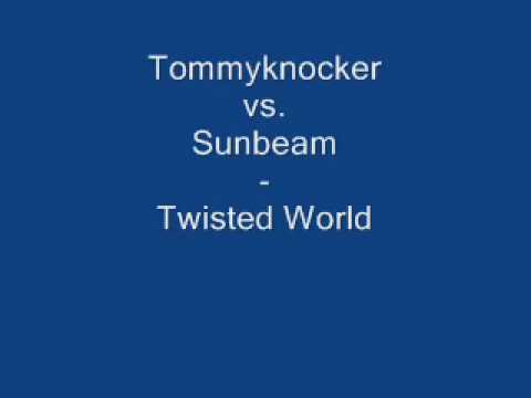 Tommyknocker vs. Sunbeam - Twisted World