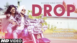 Mehtab Virk DROP Full Video Song  Preet Hundal  La