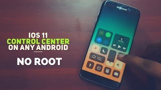 Get iOS 11 Control Center on Any Android Device - NO ROOT