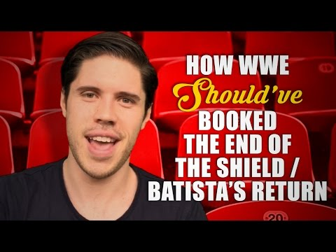 How WWE Should Have Booked: The End Of The Shield / Batista's Return