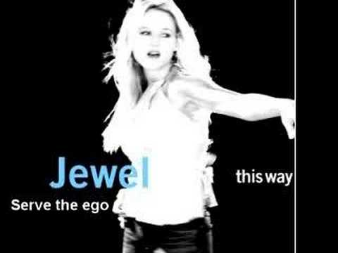 Jewel - Serve The Ego