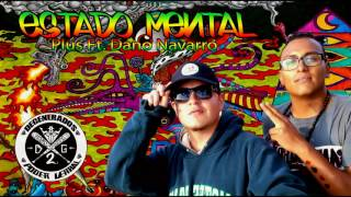 Estado Mental Dano Navarro Ft. Plus PODER VERBAL  DG2  RAP ZACATECAS 2017