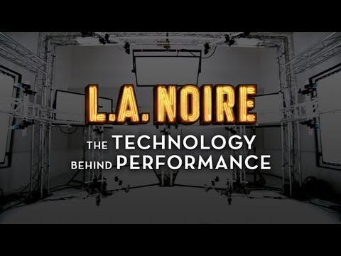 "L.A. Noire: ""The Technology Behind Performance"""