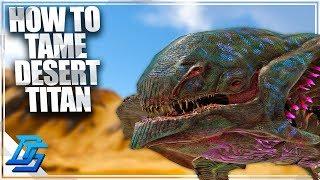 HOW TO TAME DESERT TITAN ARK EXTINCTION DLC - Ark Extinction DLC Part 42