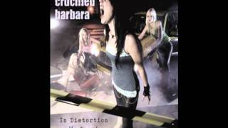 Crucified Barbara - In Distortion We Trust