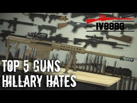 Top 5 Guns That Hillary Doesn't Want You to Have