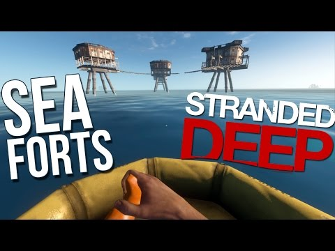 Sea Forts GAME UPDATE 0.03 ! - Stranded Deep Gameplay Part 31 Sea Fortress