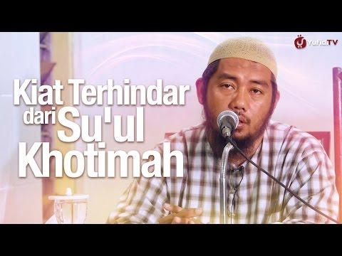 Kultum Subuh: Kiat Terhindar Dari Su'ul Khotimah - Ustadz Abu Fairus, Lc. MA.
