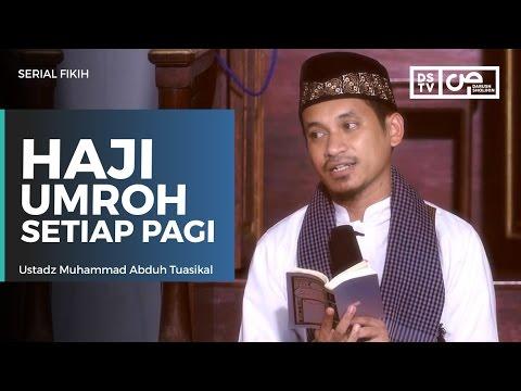 Serial Fikih : Haji Umrah Setiap Pagi - Ustadz M Abduh Tuasikal