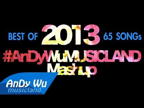Mashup 2013 (Best 60+ Pop Songs) - #AnDyWuMUSICLAND Mashup