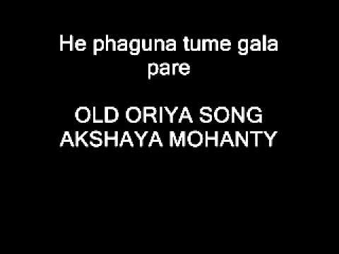 He phaguna tume gala pare oriya song akshay mohanty