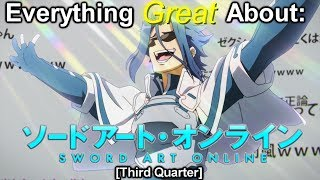 Everything Great About: Sword Art Online II (Third Quarter)