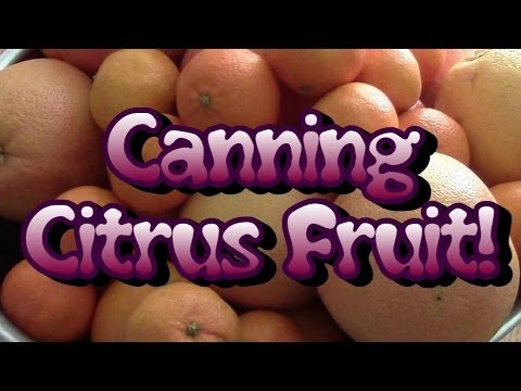 Canning Citrus Fruit!