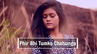 download lagu Phir Bhi Tumko Chahunga  Female Cover  - gratis