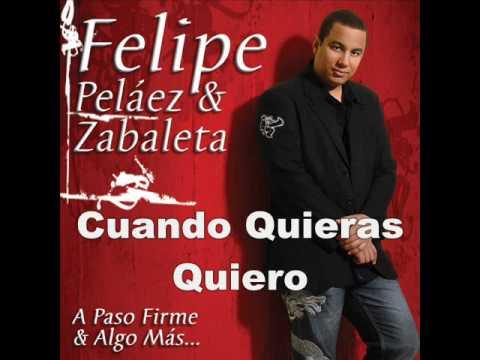 Cuando Quieras Quiero - Felipe Pelaez