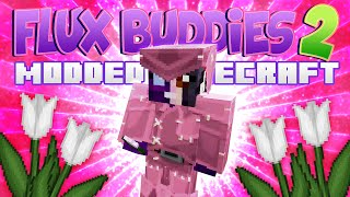 Minecraft Mods - Flux Buddies 2.0 #153 I FEEL PRETTY