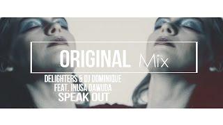 Delighters & DJ Dominique - Speak Out (Original Mix) feat. Inusa Dawuda