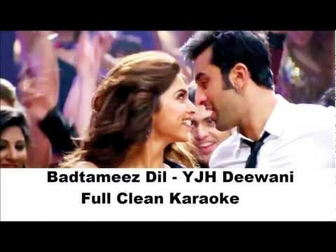 Badtameez Dil Full Clean Karaoke - Ye Jawaani Hai Deewani 2013