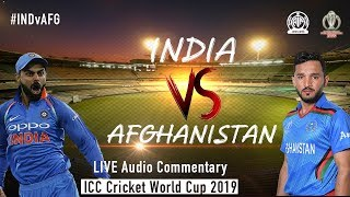 India vs Afghanistan #INDvAFG - LIVE Audio Commentary - AIR - ICC Cricket World Cup 2019