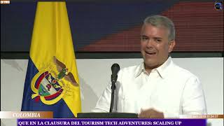 COLOMBIA: DUQUE EN LA CLAUSURA DEL TOURISM TECH ADVENTURES SCALING UP