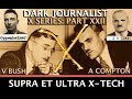 DARK JOURNALIST X-SERIES XXII: SUPRA ET ULTRA X-TECH UFO ENERGY SECRET!