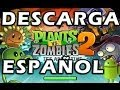 Plantas vs zombies 2 para tablet o pc gratis