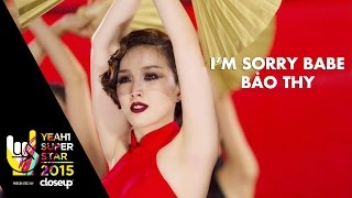 Video clip I&#39m Sorry Babe | Bảo Thy | Yeah1 Superstar (Offical Music Video)