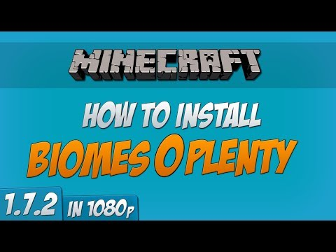 Minecraft 1.7.2 - How to install Biomes O'Plenty Mod (Forge) (1080p)