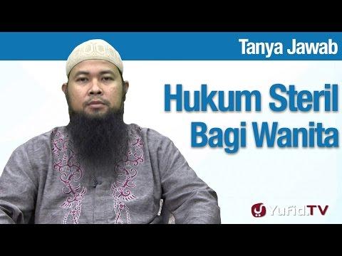 Konsultasi Syariah: Hukum Streril Bagi Wanita - Ustadz Arif Hidayatullah