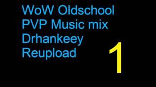 WoW Oldschool PVP Music [Vol.1] Drhankeey REUPLOAD