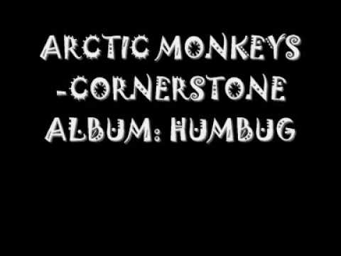 The song Corner Stone from the new album Humbug. Created by Arctic Monkeys.