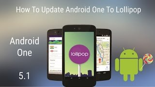 How to upgrade Android One to Lollipop