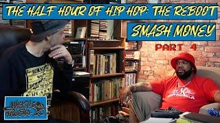 HALF HOUR OF HIP HOP: SMASH MONEY (part four)