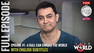 Satyamev Jayate Season 3 | Episode 1 | A Ball Can Change the World | Full episode (Subtitled)