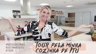TOUR PELA MINHA COZINHA DE ITU   ANA HICKMANN