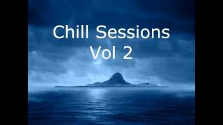 Chill Sessions Vol 2