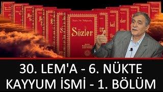 Prof. Dr. Şener Dilek - Lem'alar - 30. Lem'a - 6. Nükte - Kayyum İsmi - 1. Bölüm