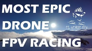 Most Epic Drone FPV Racing Ever - Winter Session - EL VERDE FPV